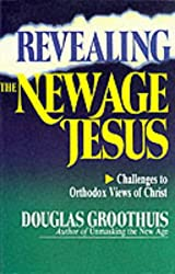 Revealing the New Age Jesus: Challenges to Orthodox Views of Christ