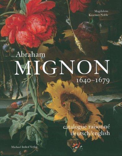 Abraham Mignon 1640–1679: Catalog Raisonné (Studien Zur Internationalen Kunst- Und Architekturgeschichte)