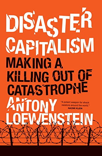 Free Disaster Capitalism: Making a Killing Out of Catastrophe