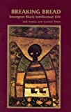 img - for Breaking Bread: Insurgent Black Intellectual Life by Bell Hooks, Cornel West (1991) Paperback book / textbook / text book