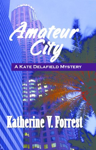 Amateur City (Kate Delafield Series Book 1) by [Forrest, Katherine V.]