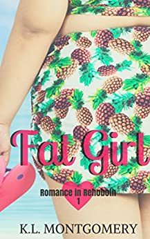 Fat Girl (Romance in Rehoboth Book 1) by [Montgomery, K.L.]