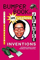Bumper Book of Unuseless Japanese Inventions Paperback