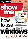 Show Me How To Use Windows 98,2000 & ME