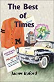 The Best of Times, James A. Buford, 1880216663