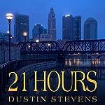 21 Hours | Dustin Stevens