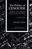 Front cover for the book The Politics of Genocide : The Holocaust in Hungary by Randolph L. Braham