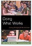 Doing What Works : Literacy Strategies for the Next Level, Brunner, Judy Tilton, 1475801181