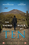 The Third Rule Of Ten: A Tenzing Norbu Mystery (A Tenzing Norbu Mystery series Book 3)