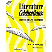 Literature Celebrations: Catalysts to High-level Book Responses by Bertie Kingore Ph.D. (2003-01-01)
