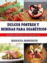 Dulces Postres y Bebidas Para Diabéticos (Alimentación Baja En Azúcar nº 1) (Spanish Edition)
