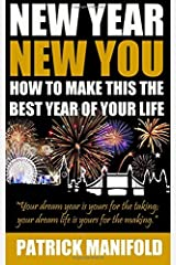 New Year New You: How To Make This The Best Year of Your Life Paperback