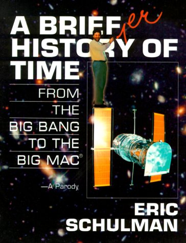 A Briefer History of Time:  From the Big Bang to the Big Mac by Brand: St. Martin's Press
