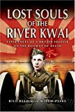 Lost Souls of the River Kwai, Bill Read and Mitch Peeke, 1844151271