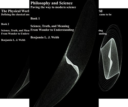 Science, Truth, and Meaning:  From Wonder to Understanding (3 Book Series)
