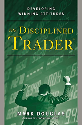 The Disciplined Trader: Developing Winning Attitudes by Prentice Hall Press