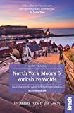 North York Moors and Yorkshire Wolds including York and the Coast: Local, characterful guides to Britain s special places (Bradt Slow Travel)