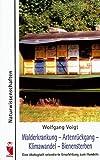 Walderkrankung - Artenrückgang - Klimawandel - Bienensterben: Eine ökologisch orientierte Empfehlung zum Handeln (Frieling - Naturwissenschaften)
