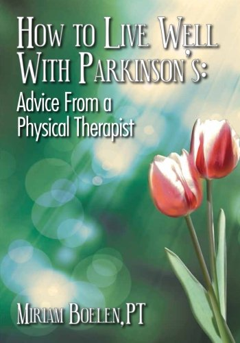 How to Live Well With Parkinson's:  Advice From a Physical Therapist PDF