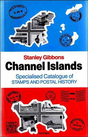 Channel Islands Specialised Catalogue of Stamps and Postal History