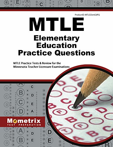 MTLE Elementary Education Practice Questions: MTLE Practice Tests & Review for the Minnesota Teacher Licensure Examinations