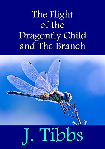 - The Flight of the Dragonfly Child and The Branch