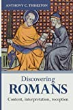 Discovering Romans: Content, Interpretation, Reception