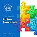 Autism Awareness Audiobook by  Centre of Excellence Narrated by Brian Greyson