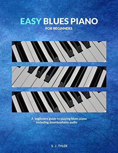 - Easy Blues Piano: For Beginners