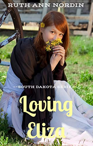 Loving Eliza (South Dakota Series Book 1) by [Nordin, Ruth Ann]