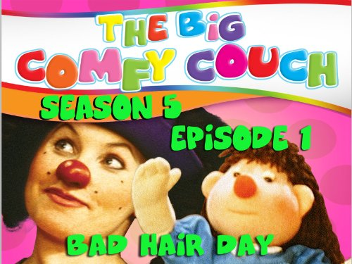 The Big Comfy Couch - Season 5  Episode 1 - Bad Hair Day