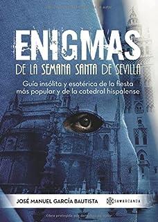 Enigmas de la Semana Santa de Sevilla: Guía insólita y esotérica de la fiesta más