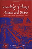 Knowledge of Things Human and Divine : Vico's New Science and Finnegans Wake, Verene, Donald Phillip, 0300099584