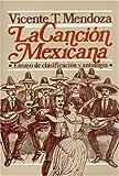 La canción mexicana : ensayo de clasificación y antología (Antropologa) (Spanish Edition)
