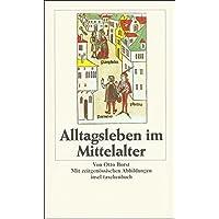 Alltagsleben im Mittelalter (insel taschenbuch)