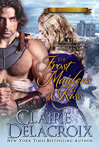 (The Frost Maiden's Kiss (The True Love Brides Book 3))
