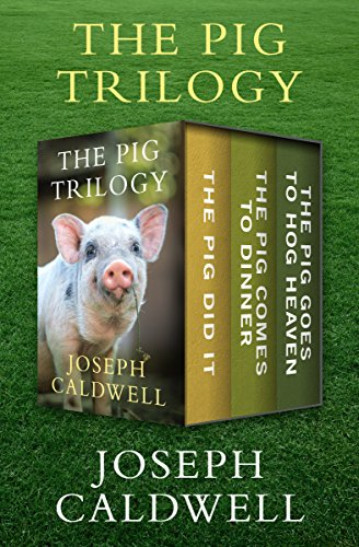 The Pig Trilogy: The Pig Did It, The Pig Comes to Dinner, and The Pig Goes to Hog ()