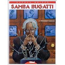 SAMBA BUGATTI T02: MONKEY-ROCK