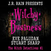 Witchy Business : The Witch Detectives, #1 | Eve Paludan, Stuart Sharp