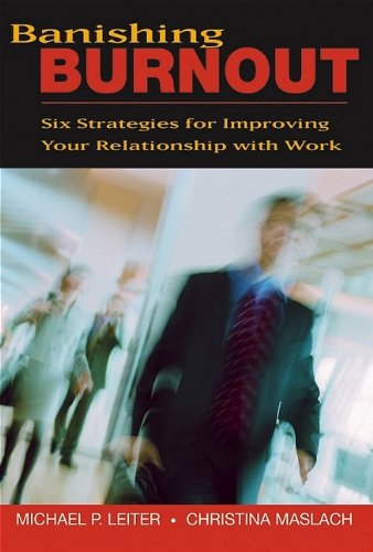 Pdf Business Banishing Burnout: Six Strategies for Improving Your Relationship with Work
