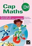 Cap Maths CM1 éd. 2010 - Cahier de géométrie et mesure