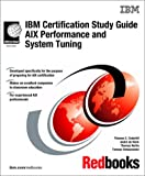 IBM Certification Study Guide AIX Performance and System Tuning (IBM Redbooks)