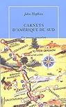 Carnets d'Amérique du Sud : Un amour parfait (1972-1973) par Hopkins