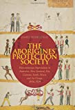 The Aborigines Protection Society: Humanitarian Imperialism in Australia, New Zealand, Fiji, Canada, South Africa, and the Congo, 1837-1909