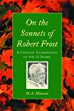 img - for On the Sonnets of Robert Frost: A Critical Examination of the 37 Poems book / textbook / text book