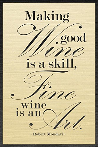 Poster Foundry Robert Mondavi Making Good Wine is A Skill Faded Stretched Canvas Wall Art 16x24 - Pinot Noir Robert Mondavi