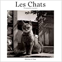 Les Chats: Photographies Et Poemes (French Edition)