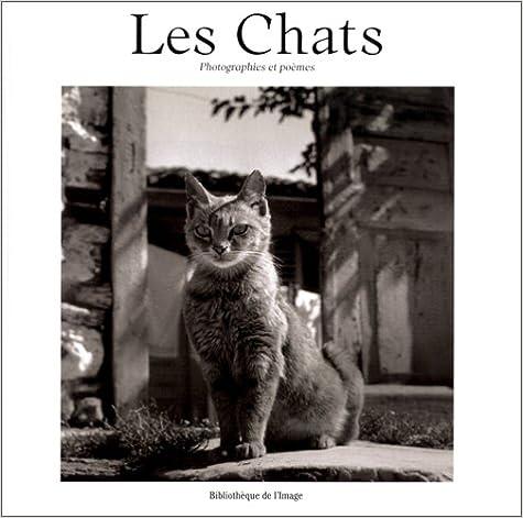 Téléchargement Les Chats, photographies et poèmes pdf, epub