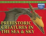 Prehistoric Creatures in the Sea and Sky, Brenda Ralph Lewis, 0836868455