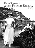 Edith Wharton on the French Riviera, Philippe Collas and Eric Villedary, 2080107224